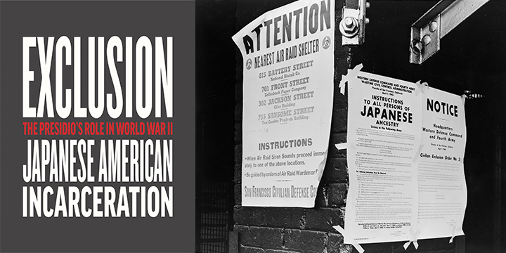 Exclusion: The Presidio's Role in WWII Japanese American Incarceration